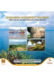 Managing Community Projects: TARA & the Abasuba Community Peace Museum
