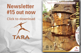 TARA newsletter #15 Trust for African Rock Art, Rock Art News, trustforafricanrockart, Africa, ancient heritage, African Rock Art carvings, painting, rock art heritage, UNESCO, David Coulson, history of rock art, rock art techniques, Petroglyph, Paleoloithic, Palaeolithic, Archeology, Archaeology, rock art timeline, Air and Tenere, Sandawe, Apollo 11, Babalus, Bumbusi, Bushman art, Camel period, Chongoni, Drakensburg, Horse period, Ikom monoliths, Kondoa, Las Geel, Late White Art, Matobo, Pastoral period, Round Head Period, Tadrart Acacus, Tassili, Tazina, Tsodilo, Twa-Style Art, Twyfelfontein, Wadi Mathendous, world heritage